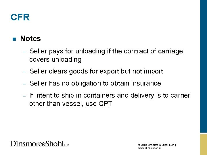 CFR n Notes – Seller pays for unloading if the contract of carriage covers