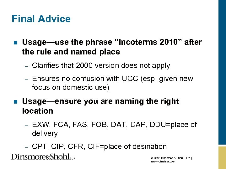 """Final Advice n Usage—use the phrase """"Incoterms 2010"""" after the rule and named place"""
