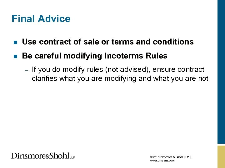Final Advice n Use contract of sale or terms and conditions n Be careful