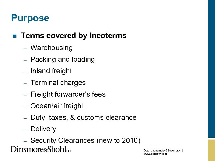 Purpose n Terms covered by Incoterms – Warehousing – Packing and loading – Inland