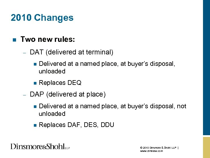 2010 Changes n Two new rules: – DAT (delivered at terminal) n n –