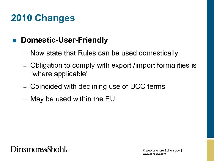 2010 Changes n Domestic-User-Friendly – Now state that Rules can be used domestically –