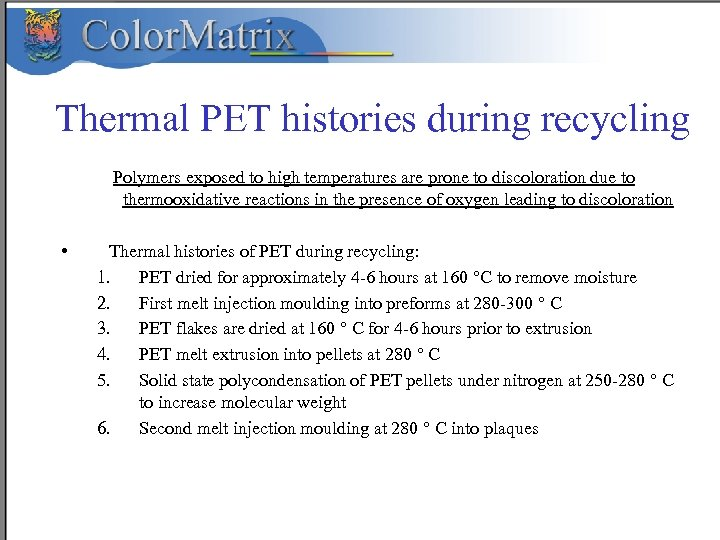 Thermal PET histories during recycling Polymers exposed to high temperatures are prone to discoloration