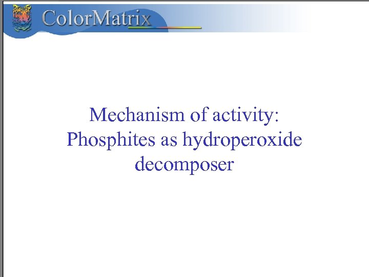 Mechanism of activity: Phosphites as hydroperoxide decomposer