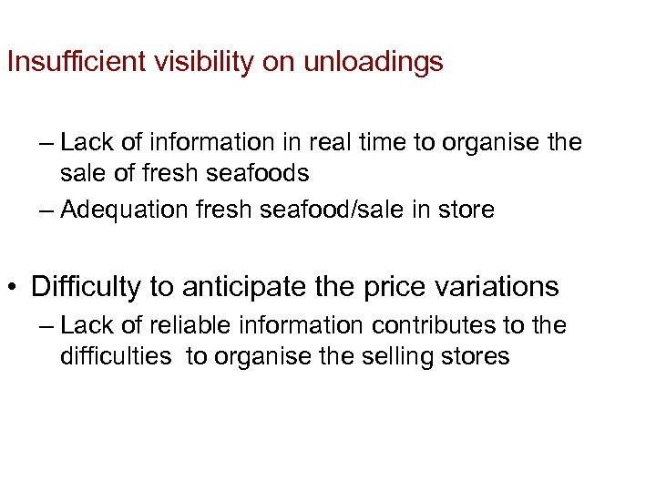Insufficient visibility on unloadings – Lack of information in real time to organise the