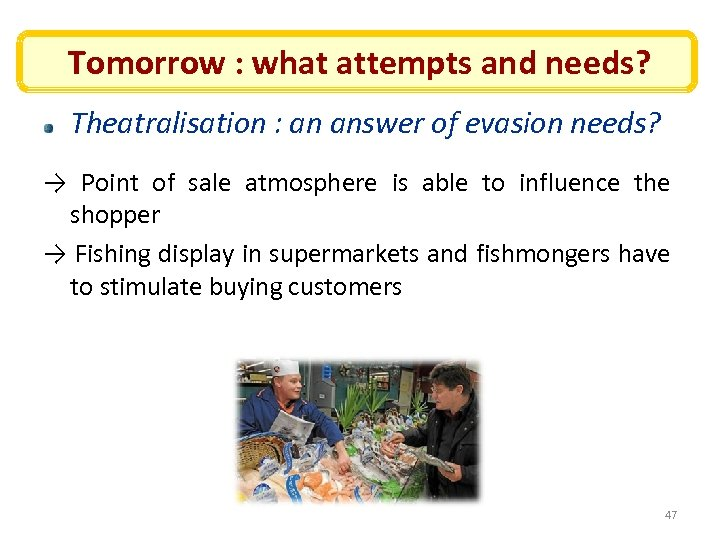 Tomorrow : what attempts and needs? Theatralisation : an answer of evasion needs? →