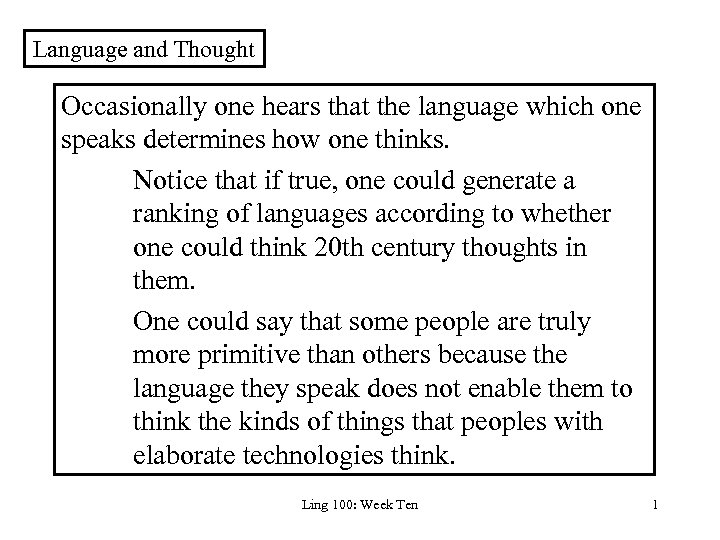 Language and Thought Occasionally one hears that the
