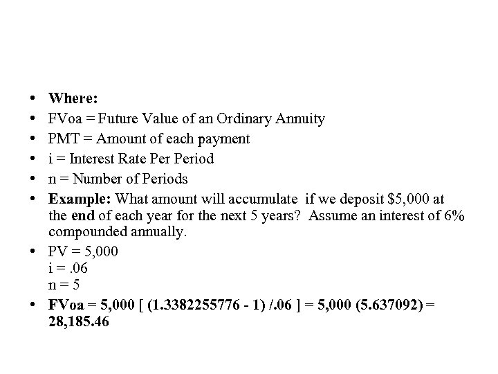 • • • Where: FVoa = Future Value of an Ordinary Annuity PMT