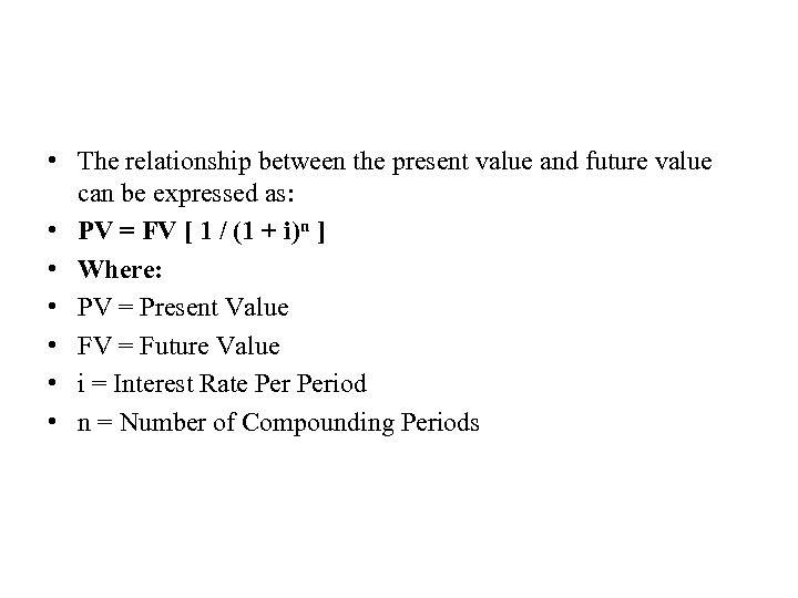 • The relationship between the present value and future value can be expressed