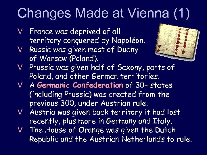 Changes Made at Vienna (1) V France was deprived of all territory conquered by