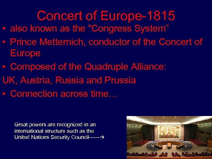 Concert of Europe-1815 • also known as the