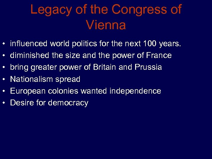 Legacy of the Congress of Vienna • • • influenced world politics for the