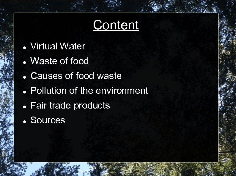 Content Virtual Water Waste of food Causes of food waste Pollution of the environment