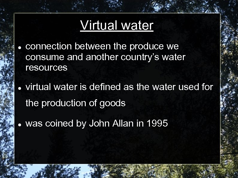 Virtual water connection between the produce we consume and another country's water resources virtual
