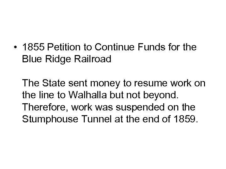 • 1855 Petition to Continue Funds for the Blue Ridge Railroad The State