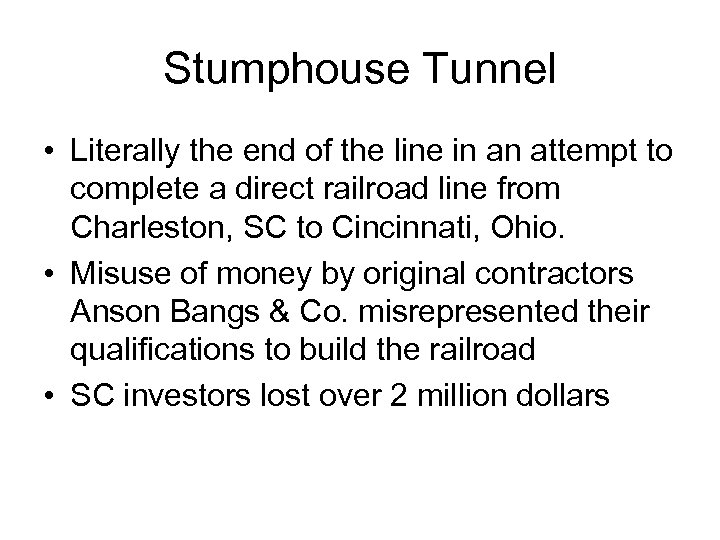 Stumphouse Tunnel • Literally the end of the line in an attempt to complete