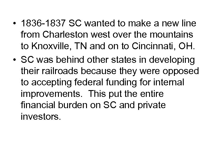 • 1836 -1837 SC wanted to make a new line from Charleston west