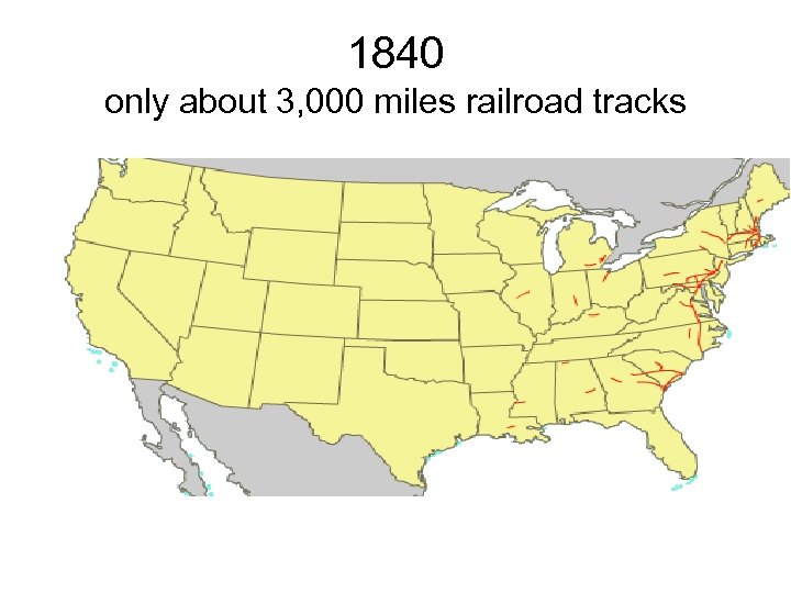 1840 only about 3, 000 miles railroad tracks