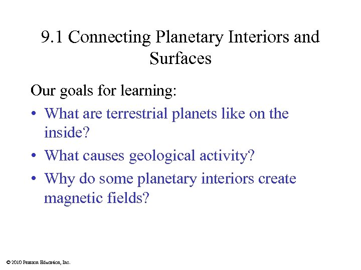 9. 1 Connecting Planetary Interiors and Surfaces Our goals for learning: • What are