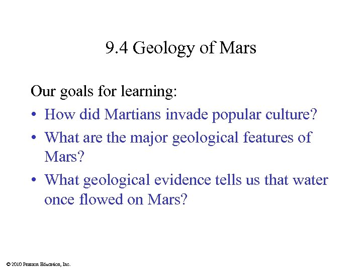 9. 4 Geology of Mars Our goals for learning: • How did Martians invade
