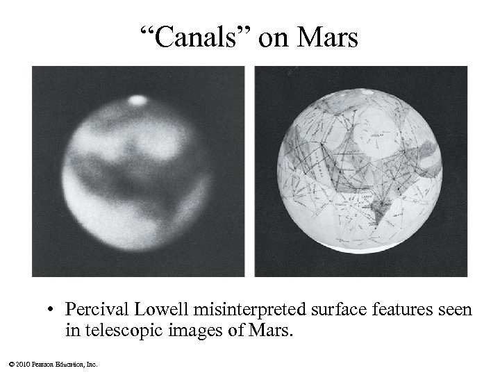 """Canals"" on Mars • Percival Lowell misinterpreted surface features seen in telescopic images of"