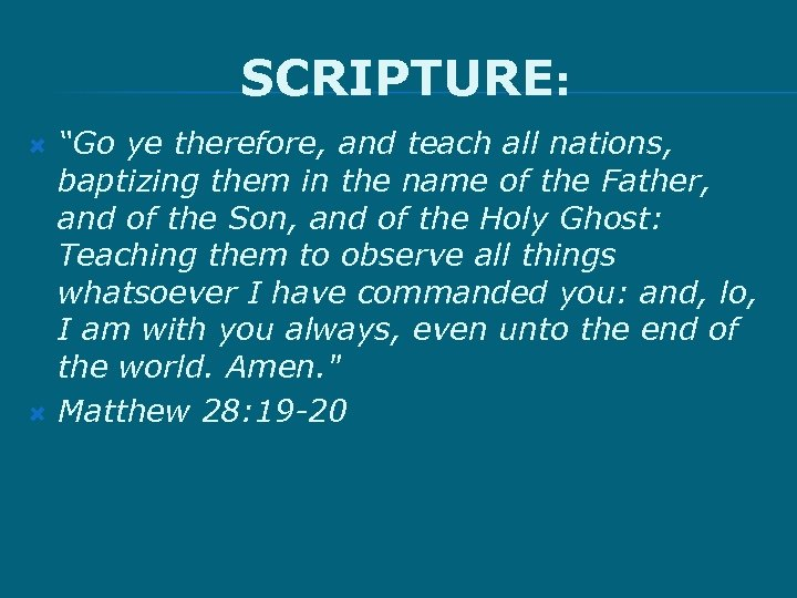 """SCRIPTURE: """"Go ye therefore, and teach all nations, baptizing them in the name of"""