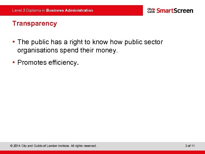 Level 2 Diploma in Business Administration Transparency • The public has a right