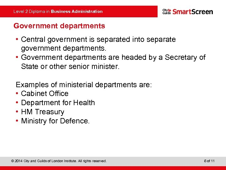 Level 2 Diploma in Business Administration Government departments • Central government is separated