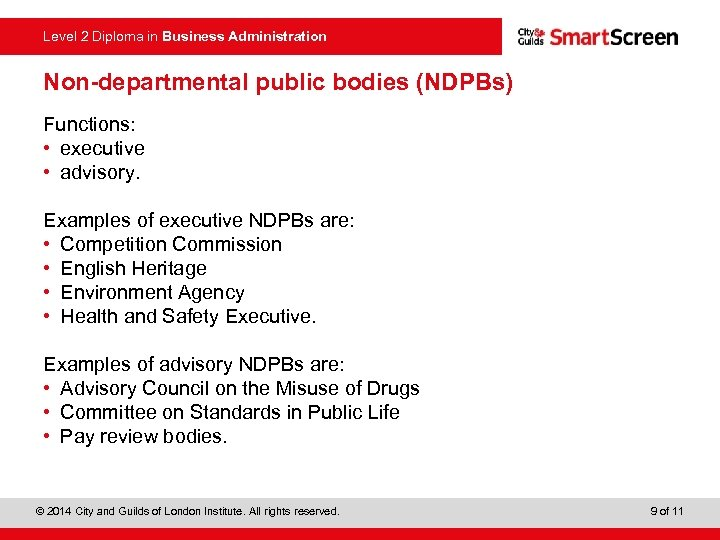 Level 2 Diploma in Business Administration Non-departmental public bodies (NDPBs) Functions: • executive