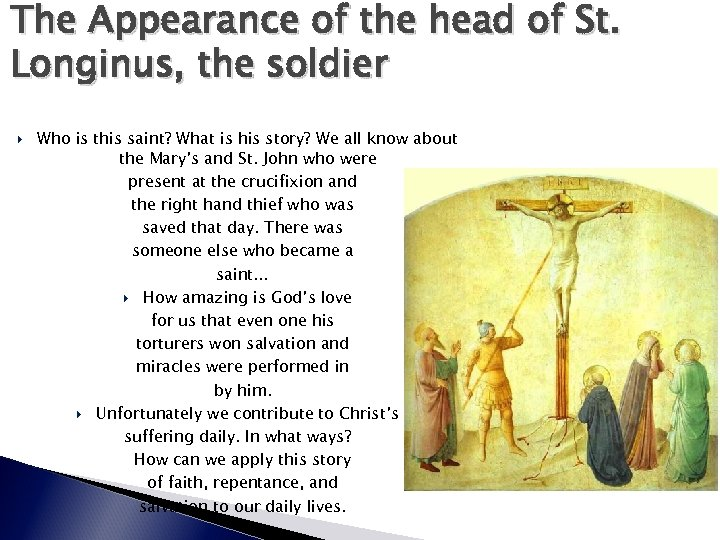 The Appearance of the head of St. Longinus, the soldier Who is this saint?