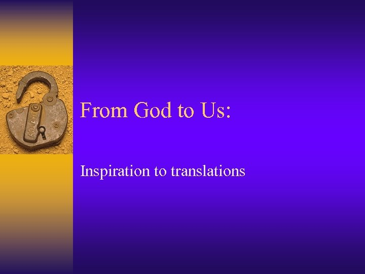 From God to Us: Inspiration to translations
