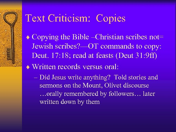 Text Criticism: Copies ¨ Copying the Bible –Christian scribes not= Jewish scribes? —OT commands