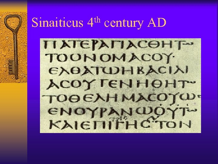 Sinaiticus 4 th century AD