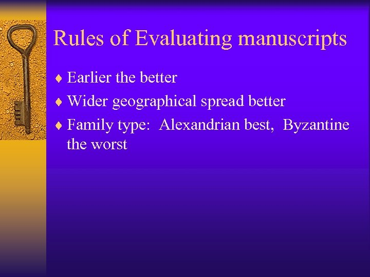 Rules of Evaluating manuscripts ¨ Earlier the better ¨ Wider geographical spread better ¨