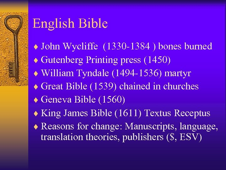 English Bible ¨ John Wycliffe (1330 -1384 ) bones burned ¨ Gutenberg Printing press