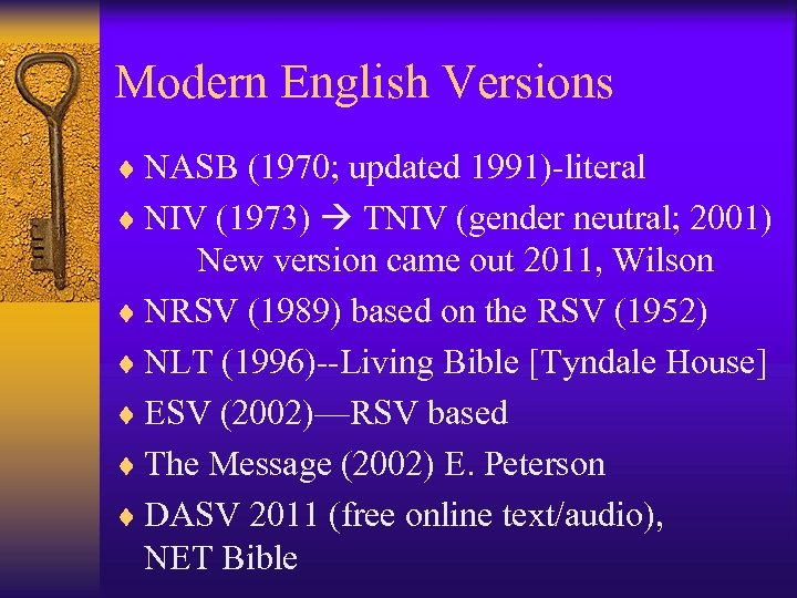Modern English Versions ¨ NASB (1970; updated 1991)-literal ¨ NIV (1973) TNIV (gender neutral;
