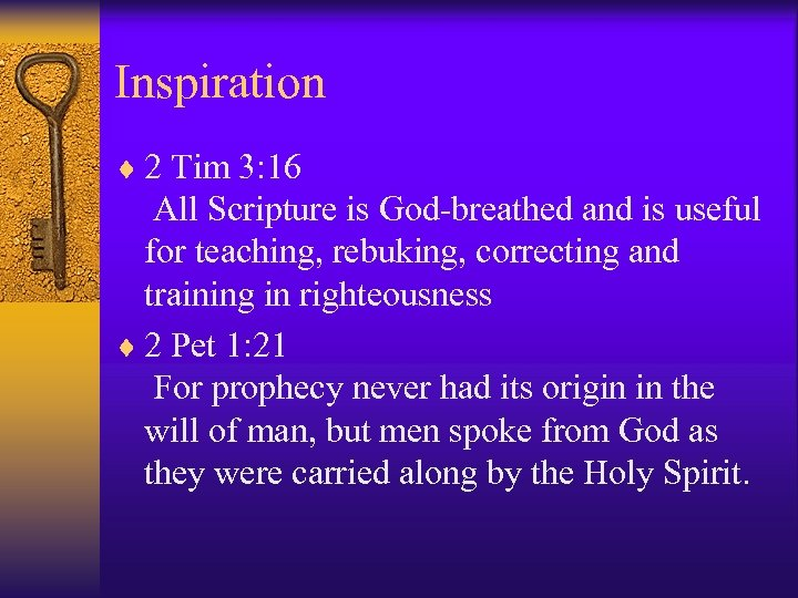 Inspiration ¨ 2 Tim 3: 16 All Scripture is God-breathed and is useful for
