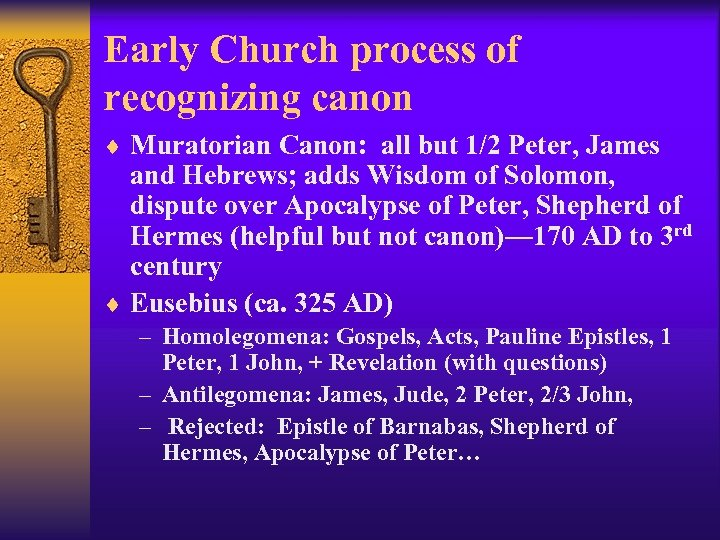 Early Church process of recognizing canon ¨ Muratorian Canon: all but 1/2 Peter, James