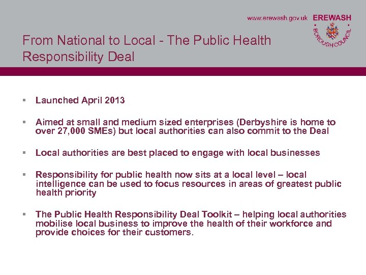 From National to Local - The Public Health Responsibility Deal § Launched April 2013