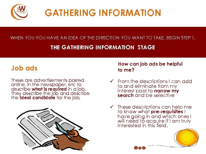 GATHERING INFORMATION WHEN YOU HAVE AN IDEA OF THE DIRECTION YOU WANT TO TAKE,