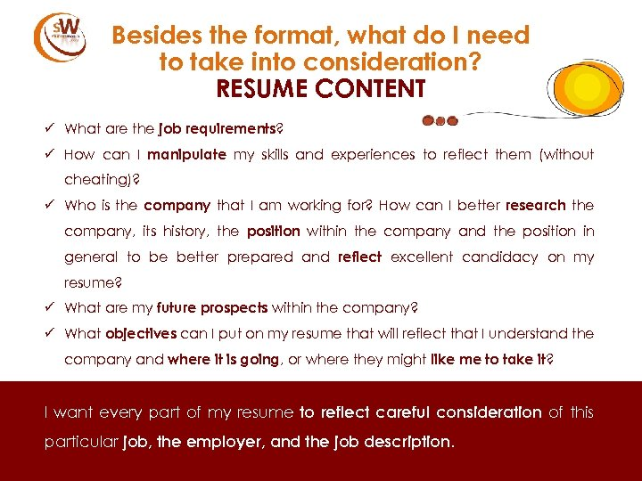 Besides the format, what do I need to take into consideration? RESUME CONTENT ü