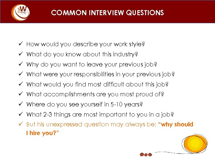 COMMON INTERVIEW QUESTIONS ü How would you describe your work style? ü What do
