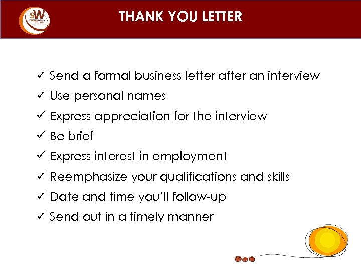 THANK YOU LETTER ü Send a formal business letter after an interview ü Use