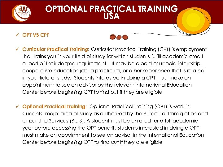 OPTIONAL PRACTICAL TRAINING USA ü OPT VS CPT ü Curricular Practical Training: Curricular Practical