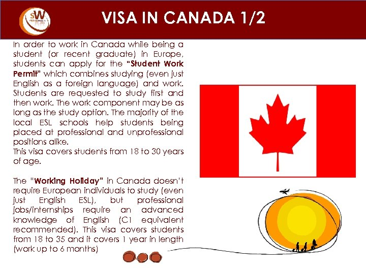 VISA IN CANADA 1/2 In order to work in Canada while being a student