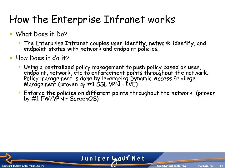 How the Enterprise Infranet works § What Does it Do? • The Enterprise Infranet