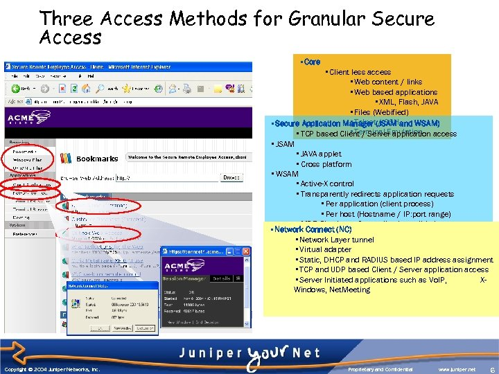 Three Access Methods for Granular Secure Access • Core • Client less access •