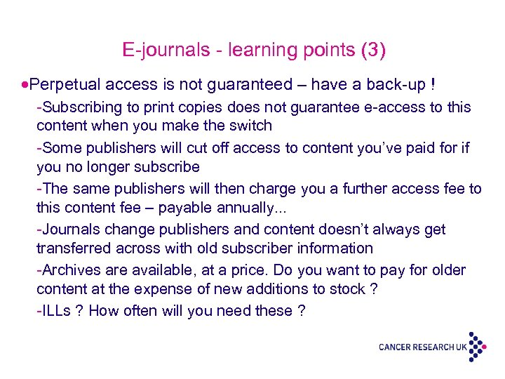 E-journals - learning points (3) ·Perpetual access is not guaranteed – have a back-up