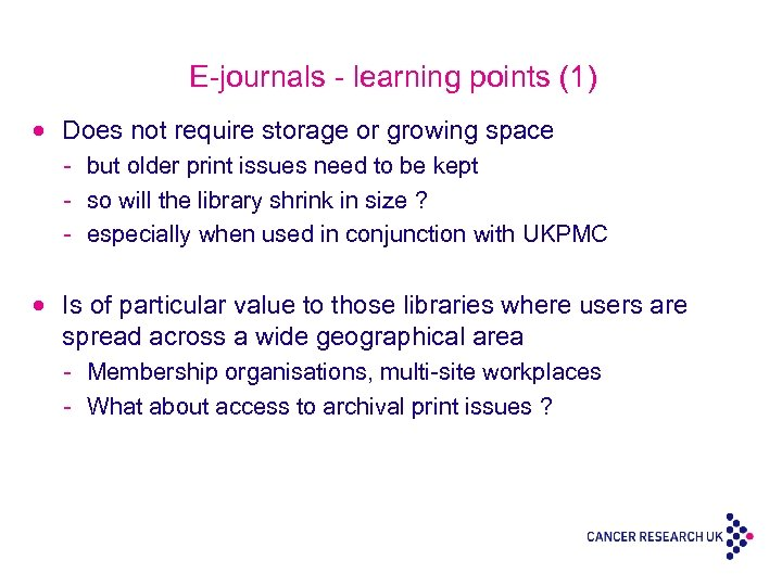 E-journals - learning points (1) · Does not require storage or growing space -