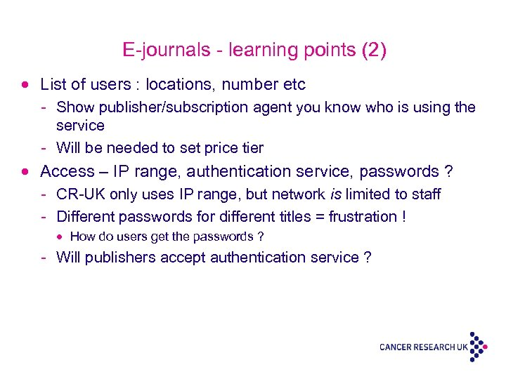 E-journals - learning points (2) · List of users : locations, number etc -